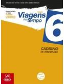 Novo Viagens no Tempo 6 - História e Geografia de Portugal - 6.º Ano - Caderno de Atividades