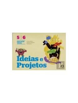 Ideias e Projetos - Educação Visual - 5º/6º
