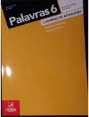 Palavras 6 - Português - 6.º Ano - Caderno de Atividades
